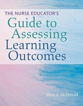 The Nurse Educators Guide to Assessing Learning Outcomes, Paperback (4th Ed.)/Mary E. McDonald image0
