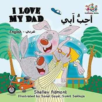 I Love My Dad (English Arabic): Arabic Bilingual Children's Book (Arabic), Paperback/Shelley Admont image0