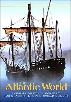 The Atlantic World: A History, 1400 - 1888, Paperback/Douglas R. Egerton image0