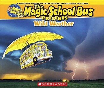 Wild Weather: A Nonfiction Companion to the Original Magic School Bus Series/Joanna Cole image0