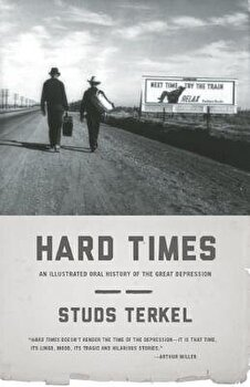 Hard Times: An Illustrated Oral History of the Great Depression, Paperback/Studs Terkel image0