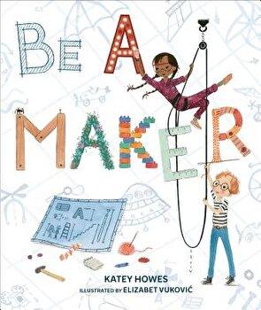 Be a Maker/Katey Howes image0