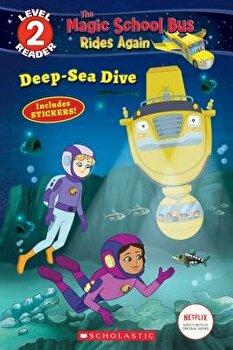 Deep-Sea Dive (the Magic School Bus Rides Again: Scholastic Reader, Level 2), Paperback/Samantha Brooke image0