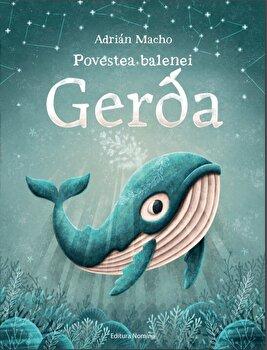 Povestea balenei Gerda/Adrian Macho