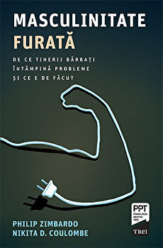 Masculinitate furata/Philip Zimbardo, Nikita D. Coulombe imagine elefant.ro 2021-2022