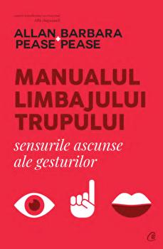 Manualul limbajului trupului. Sensurile ascunse ale gesturilor/Allan, Barbara Pease imagine elefant 2021