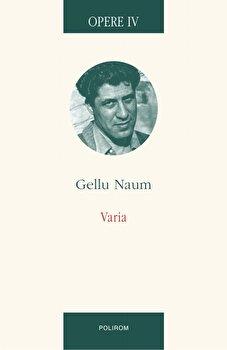 Opere IV. Varia/Gellu Naum poza cate