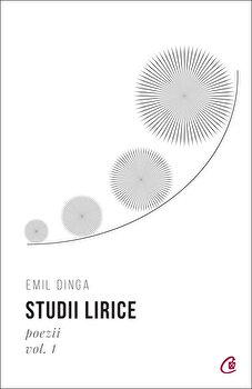 Studii lirice. Poezii. Vol 1/Emil Dinga imagine elefant 2021