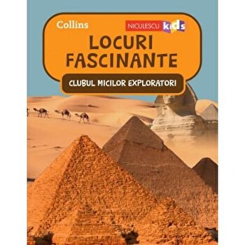 Clubul Micilor Exploratori: Locuri Fascinante/Colectiv HarperCollins Publishers