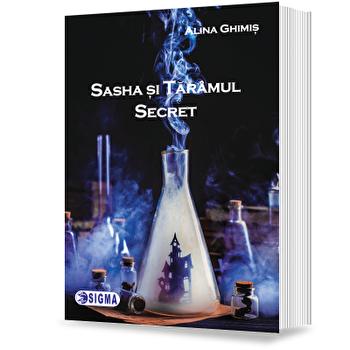 Sasha si taramul secret/Alina Ghimis