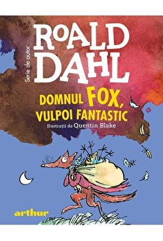Domnul Fox, vulpoi fantastic/Roald Dahl imagine elefant.ro 2021-2022