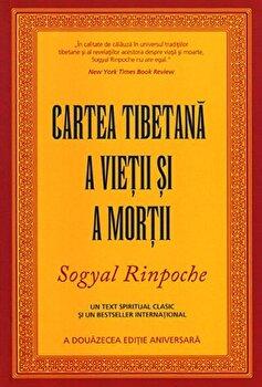 Cartea tibetana a vietii si a mortii/Sogyal Rinpoche