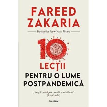 10 lectii pentru o lume postpandemica/Fareed Zakaria imagine