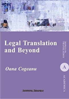 Legal Translation and Beyond/Oana Cogeanu imagine elefant.ro 2021-2022