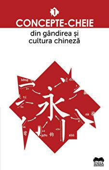 Concepte-cheie din gandirea si cultura chineza, Vol. I/Colectiv