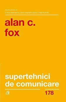 Supertehnici de comunicare ed. II/Alan J. Fox imagine elefant.ro 2021-2022