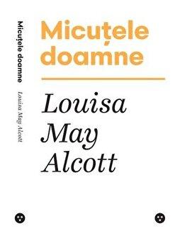 Micutele doamne/Louisa May Alcott poza cate