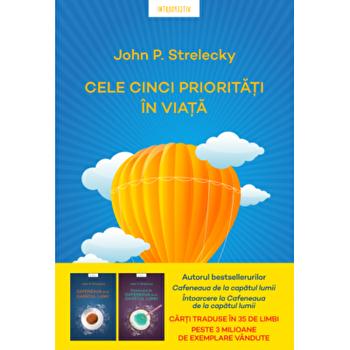 Cele cinci prioritati in viata/John P. Strelecky poza cate