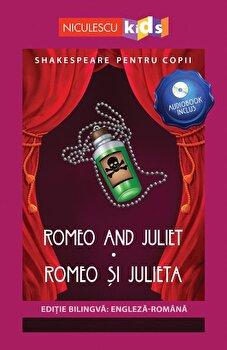 Shakespeare pentru copii - Romeo and Juliet - Romeo si Julieta (editie bilingva: engleza-romana) - Audiobook inclus/Adaptare dupa William Shakespeare imagine