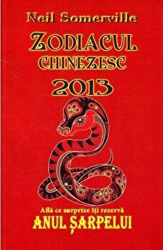 Zodiacul chinezesc 2013. Afla ce surprize iti rezerva Anul Sarpelui/Neil Somerville imagine elefant.ro 2021-2022