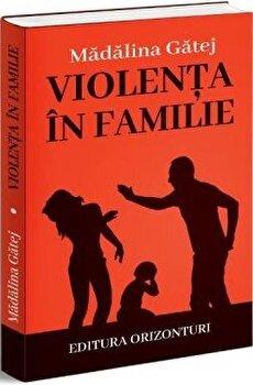 Violenta in familie/Madalina Gatej imagine elefant.ro