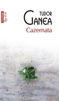 Cazemata (editie de buzunar)/Tudor Ganea imagine