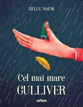 Cel mai mare Gulliver/Gellu Naum