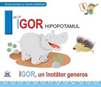I de la Igor, hipopotamull/Greta Cencetti, Emanuela Carletti imagine elefant.ro 2021-2022
