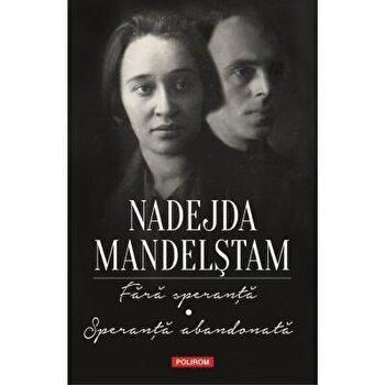 Imagine Fara Speranta - Speranta Abandonata - Memorii - nadejda Mandelstam