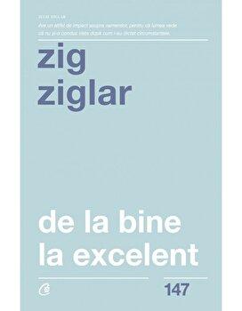 Coperta Carte De la bine, la excelent. Ed a II-a