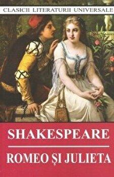 Romeo si Julieta/W. Shakespeare imagine