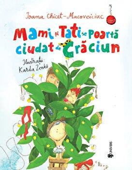 Mami si Tati se poarta ciudat de Craciun/Ioana Chicet-Macoveiciuc