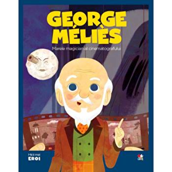Micii eroi. Georges Melies/***