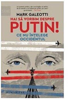 Hai sa vorbim despre Putin !/Mark Galeotti imagine elefant.ro 2021-2022