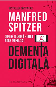 Dementa digitala/Manfred Spitzer imagine elefant.ro 2021-2022