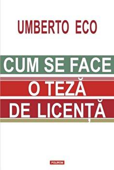 Cum se face o teza de licenta/Umberto Eco imagine