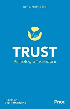 Trust. Psihologia increderii/Ken J. Rotenberg imagine