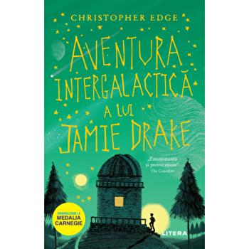 Aventura intergalactica a lui Jamie Drake/Christopher Edge
