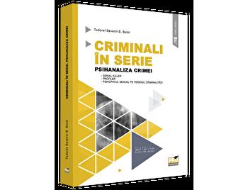 Criminali in serie. Psihanaliza crimei/Tudorel Butoi imagine elefant.ro