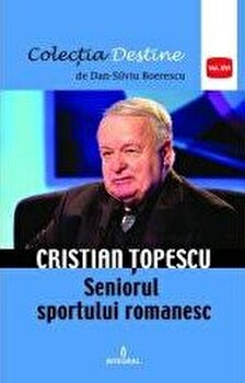 Cristian Topescu- Seniorul sportului romanesc/Dan Silviu Boerescu imagine elefant.ro 2021-2022