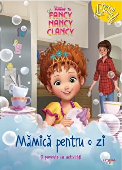 Disney. Fancy Nancy Clancy. Mamica pentru o zi. O poveste cu activitati/***