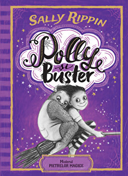Polly si Buster.secretele pietrelor magice vol 2/Sally Rippin