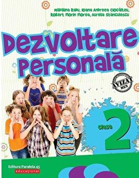 Dezvoltare personala. Clasa II/Madalina Radu, Ioana Andreea Ciocalteu, Robert Florin Florea, Aurelia Stanculescu poza cate