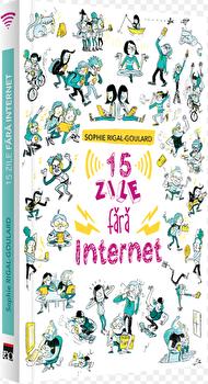 15 zile fara internet/Sophie Rigal-Goulard