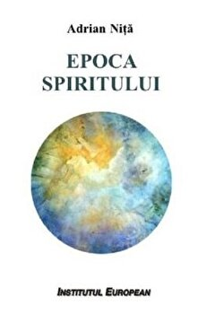 Epoca spiritului/Adrian Nita imagine elefant.ro 2021-2022
