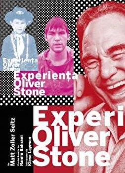 Experienta Oliver Stone-Matt Zoller Seitz imagine