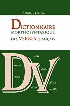 Dictionnaire morphosyntaxique des verbes francais/Anatol Lenta imagine elefant.ro