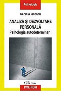 Analiza si dezvoltare personala. Psihologia autodeterminarii/Emil Brumaru imagine elefant 2021