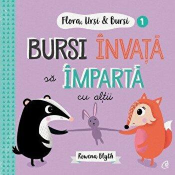 Flora, Ursi & Bursi (1). Bursi invata sa imparta cu altii/Rowena Blyth imagine elefant 2021