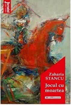 Jocul cu moartea/Zaharia Stancu poza cate